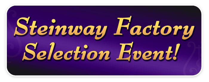 Steinway Piano Factory Selection Event at Schmitt Music Edina – 3 DAYS ONLY!
