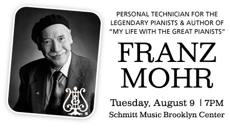 Franz Mohr – Piano Tech for the Legendary Pianists