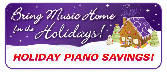 Holiday Piano Savings at your Schmitt Music stores!