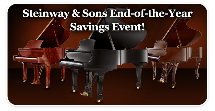 "Steinway & Sons ""End-of-the-Year Savings Event"" at your Schmitt Music store!"