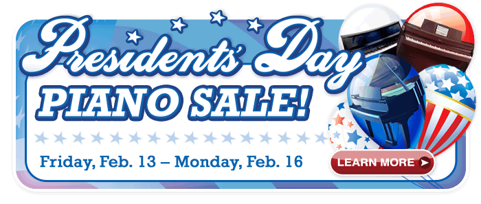 Presidents' Day Piano Sale – 4 DAYS ONLY at your Schmitt Music Piano Store!