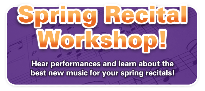 Spring Recital Workshop sessions at Schmitt Music stores!