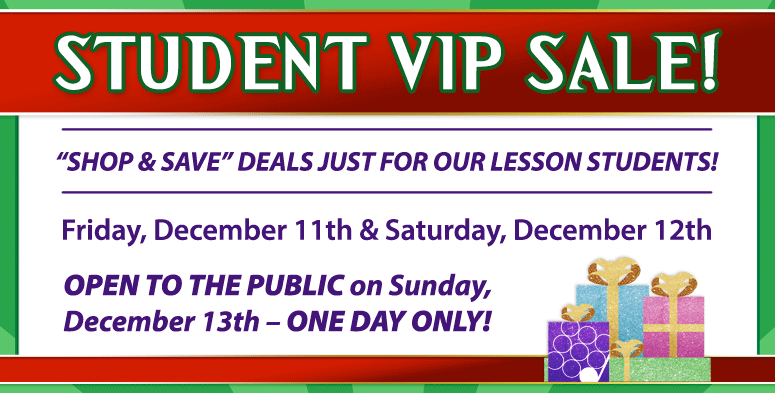 Student VIP Sale for Lesson Students – all Schmitt Music stores!