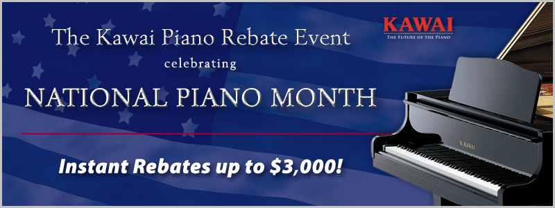 Kawai Instant Rebates Celebrating National Piano Month!