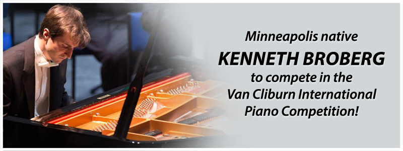 Minneapolis Native Kenneth Broberg to Compete in the Cliburn Competition