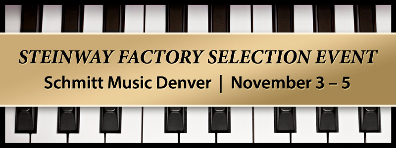 Steinway Factory Selection Event Piano Sale | Denver