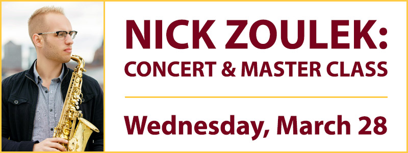 Saxophonist Nick Zoulek: Concert & Master Class