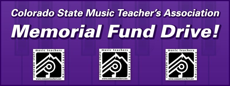 Colorado State Music Teachers Association Memorial Fund Drive!