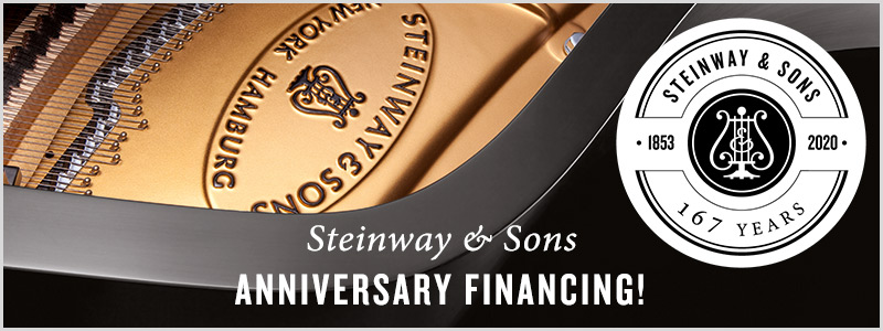 Steinway & Sons 167th Anniversary and Special Low Financing Offer!