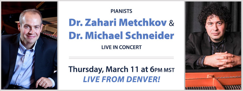 Pianists Dr. Zahari Metchkov and Dr. Michael Schneider LIVE Concert  | Denver, CO