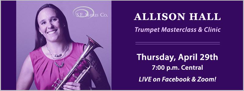 Shires Artist Allison Hall Streaming Trumpet Masterclass
