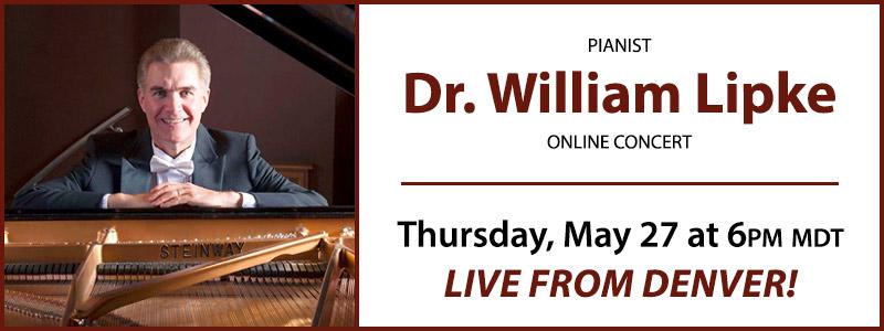 Pianist Dr. William Lipke LIVE Concert | Denver, CO