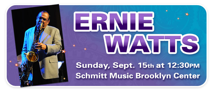 Ernie Watts Performance & Saxophone Clinic – FREE! – Brooklyn Center, MN
