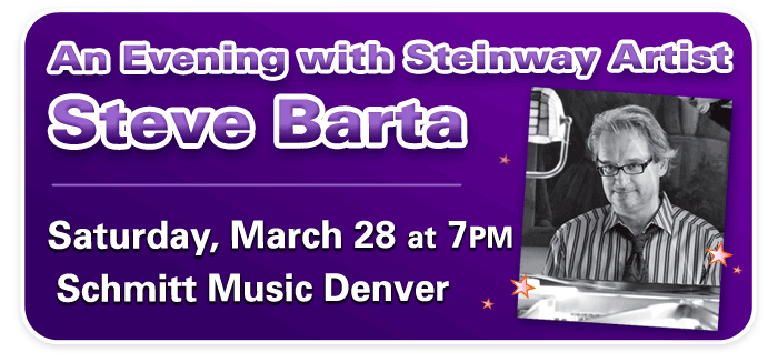 An Evening with Steinway Artist Steve Barta at Schmitt Music Denver