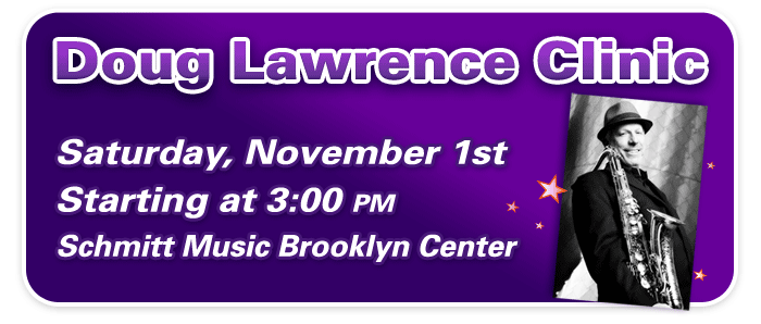 Doug Lawrence Saxophone Clinic and TM Custom event at Schmitt Music Brooklyn Center!