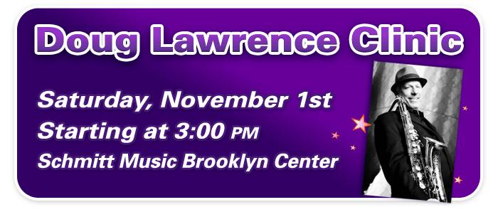 Doug Lawrence Saxophone Clinic and TM Custom event at Schmitt Music Brooklyn Center!
