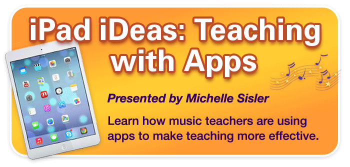 "iPad iDeas: Teaching with Apps – Free Clinic Presented by Michelle Sisler of ""Keys to Imagination, LLC"""
