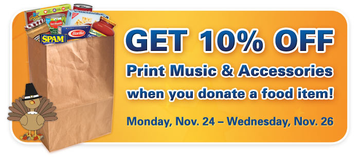 Thanksgiving Food Drive!  Donate a food shelf item and GET 10% OFF print music & accessories!