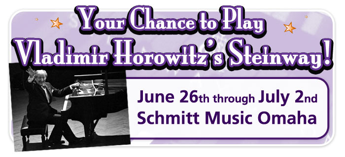 Play the Horowitz Steinway at Schmitt Music Omaha!