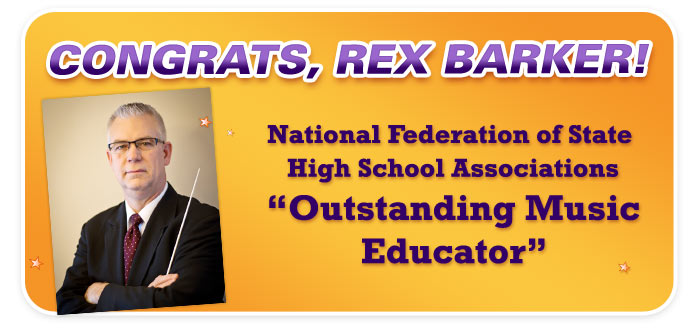 "Congrats to the NFHS's ""Oustanding Music Educator in Nebraska,"" Rex Barker!"