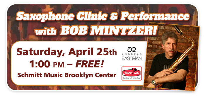 Bob Mintzer Clinic & Performance – presented by Eastman and The Sax Shop!