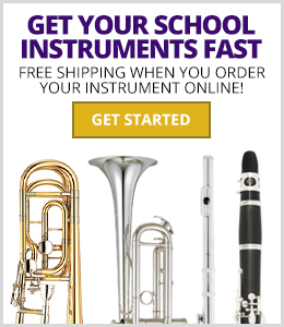 Get your school instruments fast! FREE SHIPPING WHEN YOU ORDER YOUR INSTRUMENT ONLINE!
