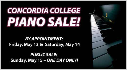 Concordia College Piano Sale: May 13 and 14 by appointment, Open to the Public May 15