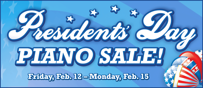 Presidents' Day Piano Sale at Schmitt Music Piano Stores!