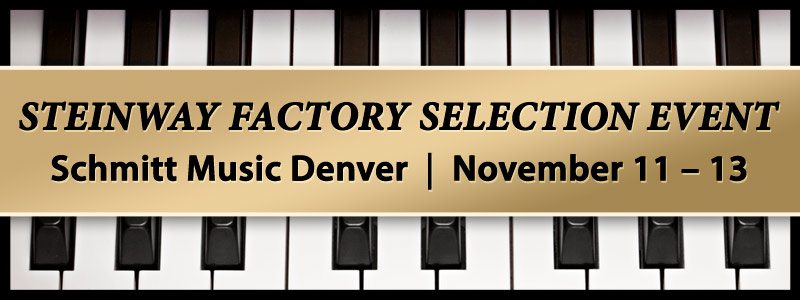 Steinway Piano Selection Event at Schmitt Music Denver