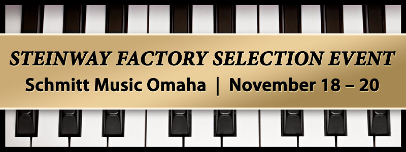 Steinway Piano Selection Event at Schmitt Music Omaha