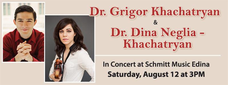 Dr. Grigor Khachatryan & Dr. Dina Neglia-Khachatryan in Concert at Schmitt Music Edina