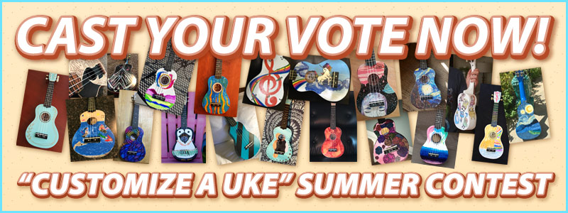 VOTE NOW!  2017 'Customize A Uke' Summer Contest Entries!
