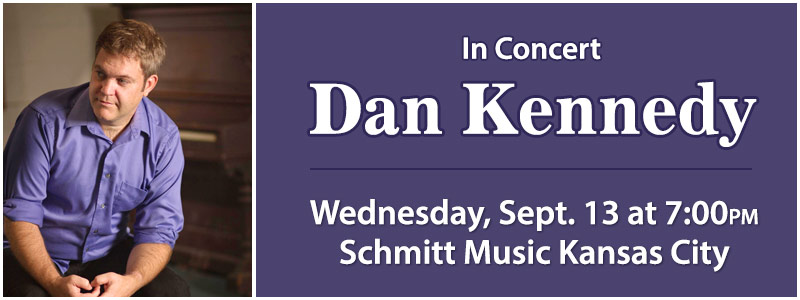 Pianist Dan Kennedy in Concert at Schmitt Music Kansas City