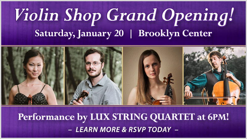 Schmitt Music Violin Shop Grand Opening on January 20th featuring Lux String Quartet