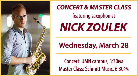 Nick Zoulek: Sax Master Class and Concert, UMN-Schmitt Music Saxophone Series