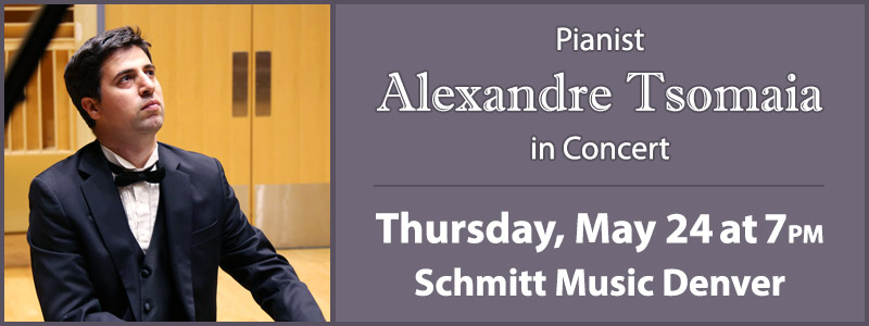 Pianist Alexandre Tsomaia in Concert at Schmitt Music Denver