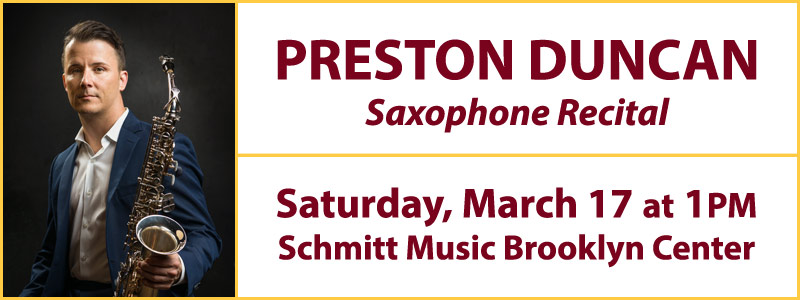 Preston Duncan In Recital: UMN – Schmitt Music Saxophone Series
