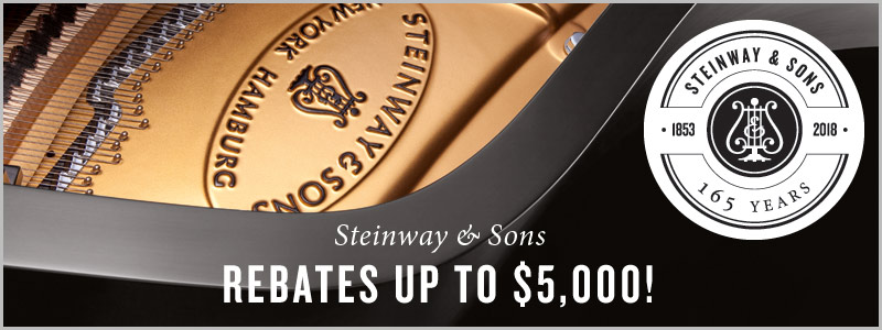 Steinway & Sons Anniversary Rebates up to $5,000!