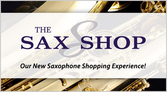 The Sax Shop: Our New Online Saxophone Shopping Experience!