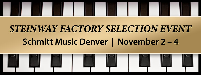 Steinway Factory-Authorized Selection Event | Denver, CO