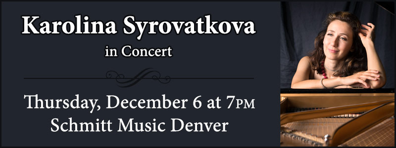 Pianist Karolina Syrovatkova in Concert at Schmitt Music Denver
