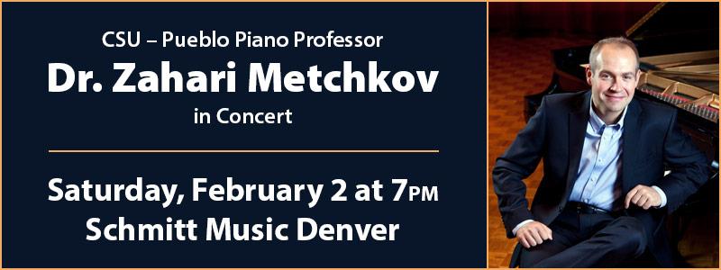 CSU-Pueblo Piano Professor Dr. Zahari Metchkov in Concert at Schmitt Music Denver