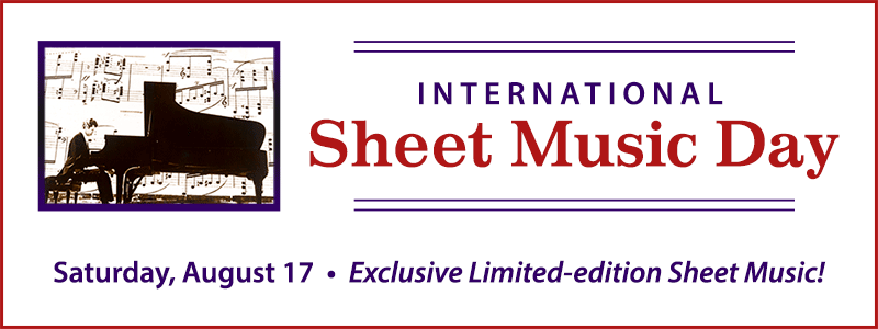 International Sheet Music Day is Saturday, August 17th!