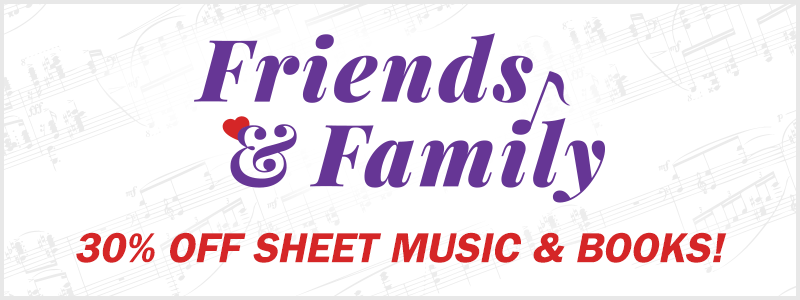 Friends & Family Summer Event: 30% OFF sheet music and books!