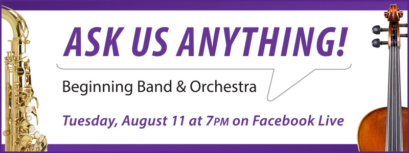Ask Us Anything: Beginning Band & Orchestra LIVE Event!