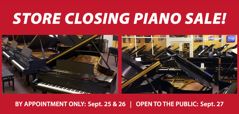 Store Closing Piano Sale: September 25 – 27, 2020
