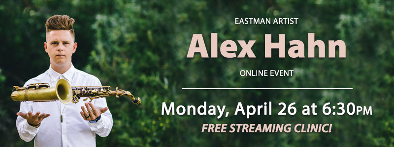 Eastman Artist Alex Hahn LIVE Streaming Saxophone Clinic