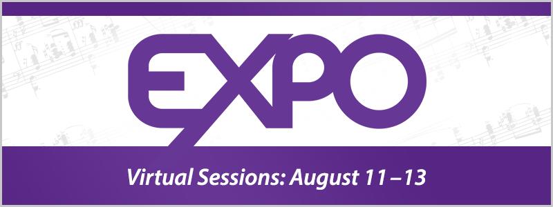 EXPO 2021 – Print Music Savings & Virtual Sessions!
