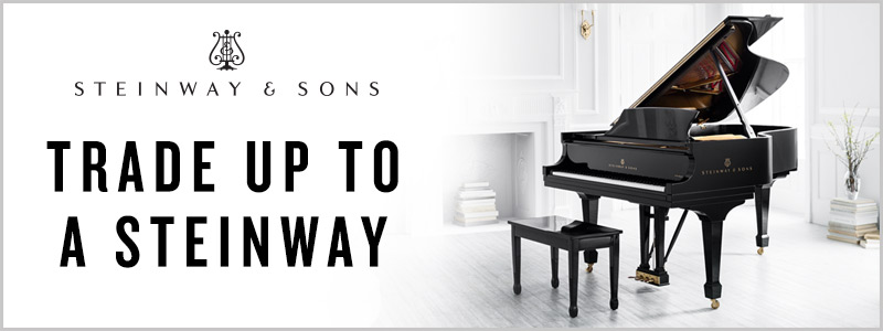 Trade Up to a Steinway, Boston, or Essex Piano